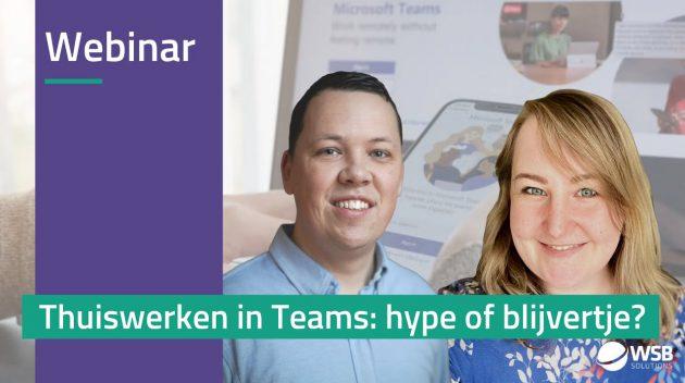 Video webinar - Thuiswerken in Teams hype of blijvertje